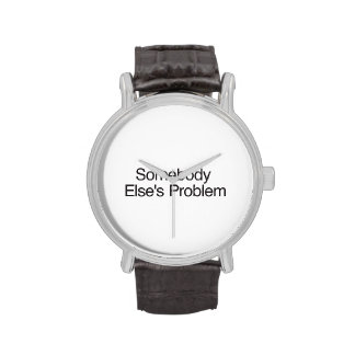 Somebody Else s Problem Wristwatches