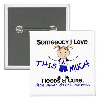 Somebody I Love - Arthritis  (Girl) Pinback Button