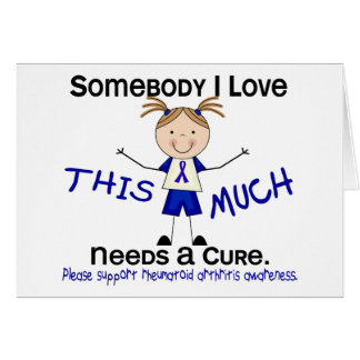 Somebody I Love - Arthritis Rheumatoid (Girl) Greeting Card