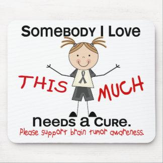 Somebody I Love - Brain Tumor (Girl) Mouse Pad