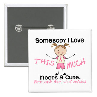 Somebody I Love - Breast Cancer (Girl) Pinback Button