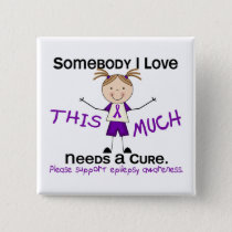 Somebody I Love - Epilepsy (Girl) Pinback Button