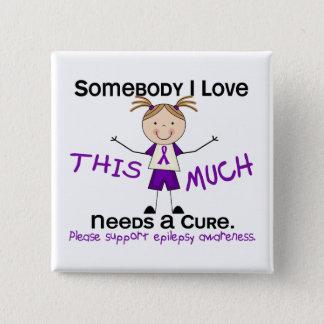 Somebody I Love - Epilepsy (Girl) Pinback Button