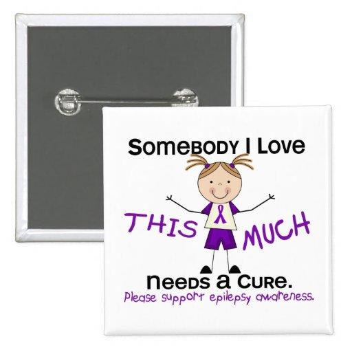 Somebody I Love - Epilepsy (Girl) Pinback Buttons