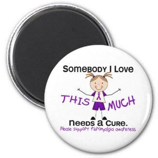 Somebody I Love - Fibromyalgia (Girl) 2 Inch Round Magnet