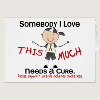 Somebody I Love - Juvenile Diabetes (Boy) Card