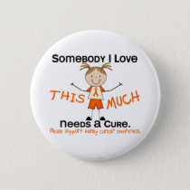 Somebody I Love - Kidney Cancer (Girl) Button