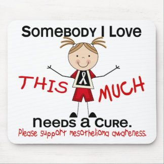 Somebody I Love - Mesothelioma (Girl) Mouse Pad
