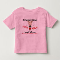 Somebody I Love - Mesothelioma (Girl) Toddler T-shirt