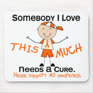 Somebody I Love - MS (Boy) Multiple Sclerosis Mouse Pad
