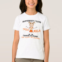 Somebody I Love - MS (Girl) Multiple Sclerosis T-Shirt