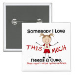 Somebody I Love - Multiple Myeloma (Girl) Pinback Buttons