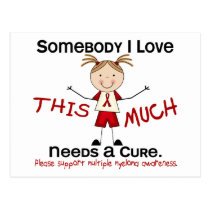 Somebody I Love - Multiple Myeloma (Girl) Postcard