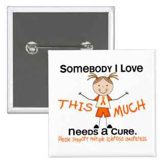Somebody I Love - Multiple Sclerosis (Girl) MS 2 Inch Square Button
