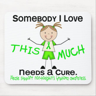Somebody I Love - Non-Hodgkins Lymphoma (Girl) Mouse Pad