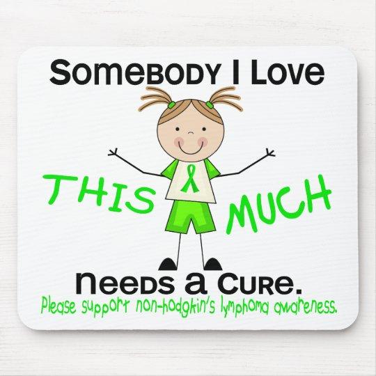 Somebody I Love - Non-Hodgkins Lymphoma (Girl) Mouse Pad