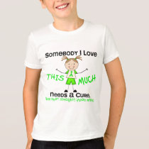 Somebody I Love - Non-Hodgkins Lymphoma (Girl) T-Shirt