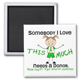 Somebody I Love - Organ Donation (Girl) Refrigerator Magnet
