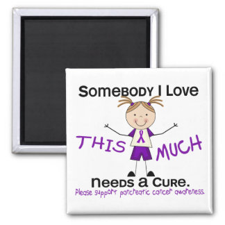 Somebody I Love - Pancreatic Cancer (Girl) Magnet