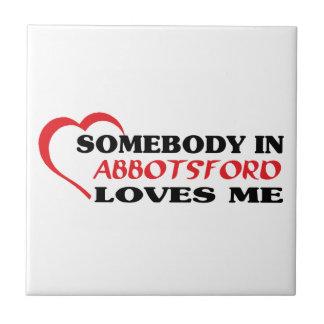 Somebody in Abbotsford loves me Ceramic Tile