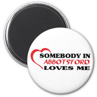 Somebody in Abbotsford loves me Magnet