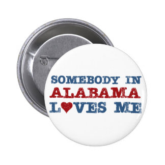 Somebody In Alabama Loves Me Button
