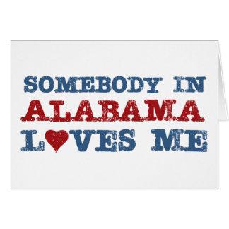 Somebody In Alabama Loves Me Card