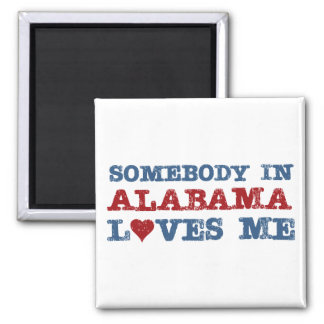 Somebody In Alabama Loves Me Magnet