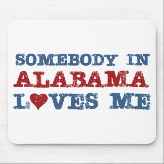 Somebody In Alabama Loves Me Mouse Pad