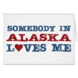 Somebody In Alaska Loves Me Cards