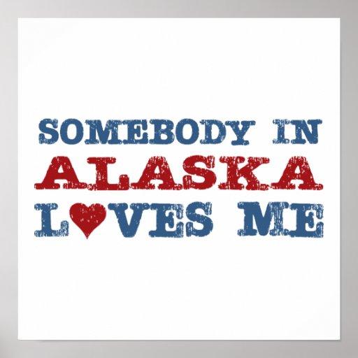 Somebody In Alaska Loves Me Print