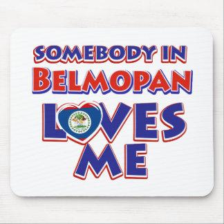 Somebody in Belmopan Loves me Mouse Pad