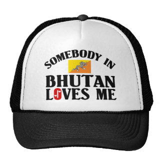 Somebody In Bhutan Loves Me Trucker Hat