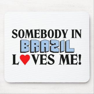 Somebody in Brazil Love me Mousepads