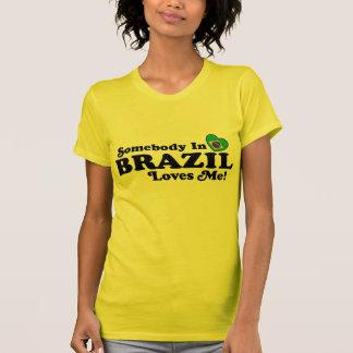 Somebody in Brazil Loves Me T-Shirt