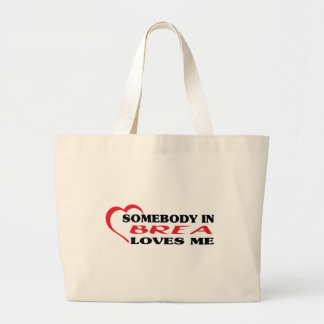 Somebody in Brea loves me t shirt Bags