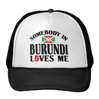 Somebody In Burundi Loves Me Hat