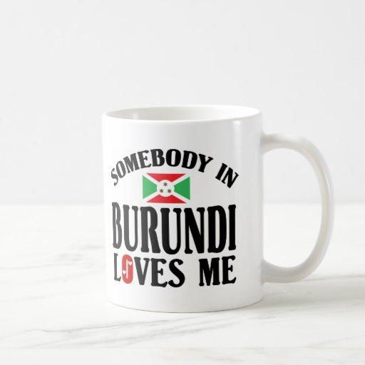 Somebody In Burundi Loves Me Mugs