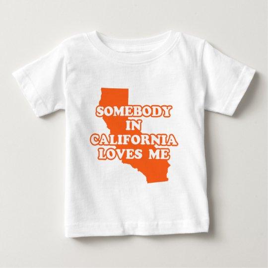 Somebody In California Loves Me Baby T-Shirt