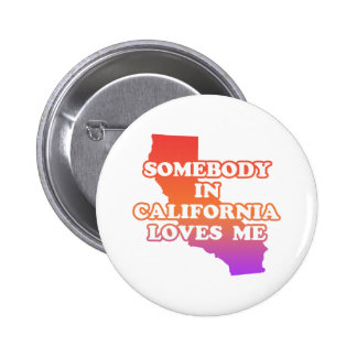 Somebody In California Loves Me Pinback Button