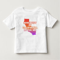 Somebody In California Loves Me Toddler T-shirt