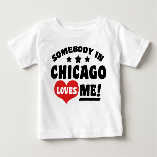 Somebody In Chicago Loves Me Baby T-Shirt