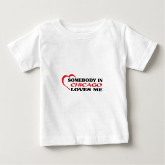 Somebody in Chicago loves me t shirt