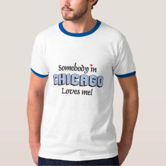 Somebody in Chicago Loves me T-shirt