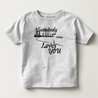 Somebody in Chicago Loves You Toddler T-shirt