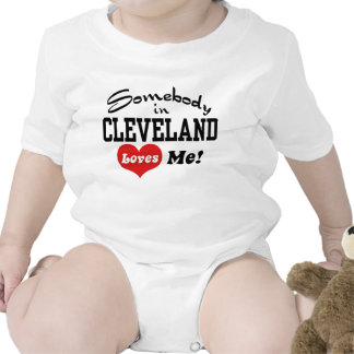 Somebody In Cleveland Loves Me Tee Shirts