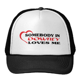 Somebody in Downey loves me t shirt Trucker Hats