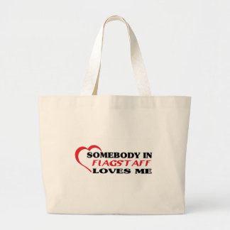 Somebody in Flagstaff loves me t shirt Canvas Bag