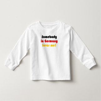 Somebody in Germany Loves Me! Toddler Long Sleeve Toddler T-shirt