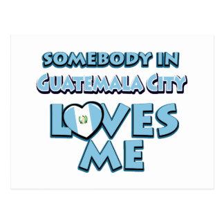Somebody in Guatemala City Loves me Postcard